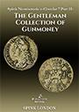 Spink Numismatic e-Circular 7 Part II: The Gentleman Collection of Gunmoney